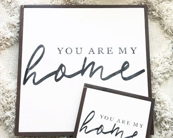 You are my home wood framed sign 2x2
