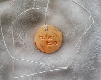 This Too Shall Pass Simple Clay Necklace Pendant