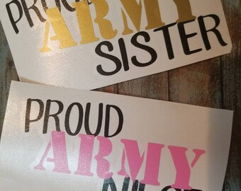 Proud Army Sister/niece/brother/mom/dad/uncle/aunt/nephew decal