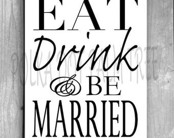 INSTANT DOWNLOAD Eat Drink And Be Married Wedding Word Art Printable Wedding Decor Printable Black And White