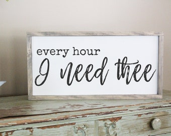 Every Hour I Need Thee Distressed Wood Sign, Inspirational Sign, Reliance On God Sign, Scripture Wood Sign, Living Room Sign, Bible Verse
