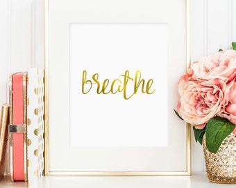 Breathe print, gold foil, printable wall art decor, inspirational art, faux gold foil, art for office or bedroom, Breathe printable art