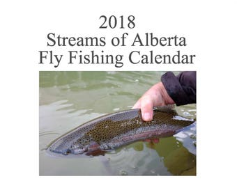 2018 Trout Fly Fishing Wall Calendar of Alberta Streams