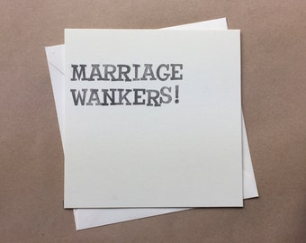 Marriage W*nkers! - Handmade Rubber-Stamped Congratulations Card - Funny Card - Cheeky Card - Funny Wedding Card