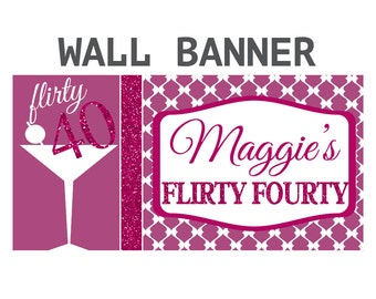 Flirty Fourty Happy Birthday Banner  ~ Happy 40th Birthday Personalize Party Banners Indoor or Outdoor