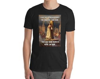 Funny Sarcastic Joan Of Arc Hero Meme T Shirt