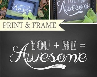 YOU + ME = AWESOME Printable Instant Download