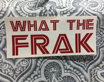 What the Frak - WTF - Battlestar Galactica - Vinyl Decal Sticker - Sci-Fi