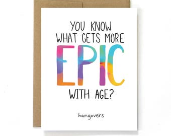 Funny Birthday Card - Epic Hangovers