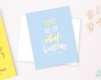 You Are My Ideal Human - Hand Lettered Card