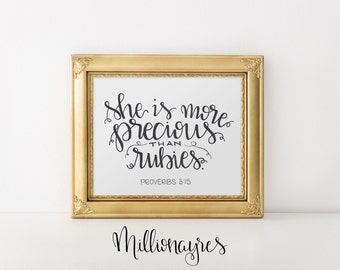 INSTANT DOWNLOAD  Printable Quote, Wall Art Decor She is more precious than rubies Proverbs 3 15