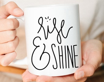 Coffee Mug, Rise and Shine, Cute Mug, Mug, Best Friend Gift, Mom Gifts, Inspiration Mug, Rise and Shine, Coffee Mugs, Hand Lettered Mug