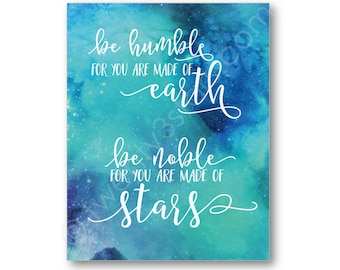 Be Humble Star Poster, Mod Wall Art, Be Humble Made of Earth, Be Noble Made of Stars Serbian Proverb Quote, Be Humble Be Noble Canvas Art