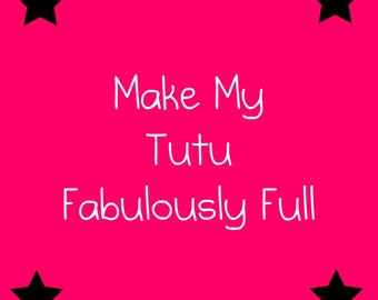 Make my Tutu Fabulously Full-upgrade