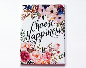 Choose Happpiness magnet, Fridge magnet, Kitchen magnet, ACEO, magnet, Refrigerator magnet, Happiness, Floral, Flowers, Floral Magnet (5379)