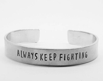 ALWAYS KEEP FIGHTING: Supernatural fandom hand stamped aluminum fangirl cuff bracelet