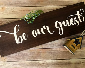 "Be our guest, rustic wood sign, guest room sign, rustic wall decor, 24"" x 8"""