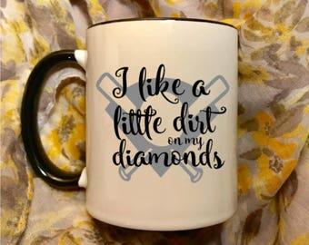 Baseball mom coffee mug cup, softball mom gift, I like a little dirt on my diamonds coffee cup, funny Baseball lover fan gift idea