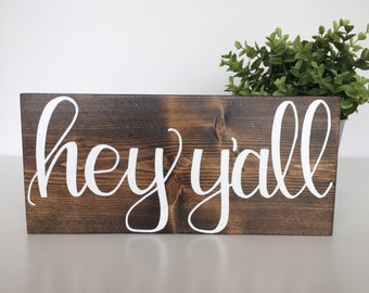 Hey Y'all Wooden Sign, Wood Sign, Welcome Sign, Southern Rustic Decor, Greeting Sign, Entryway Decor, Living Room Wall Sign, Shelf Decor