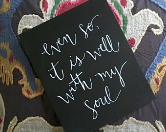 """Custom Calligraphy """"It is Well With My Soul"""" Chalkboard Art Print / Heavyweight Chalkboard Paper and Chalk Pen / Frameable /"""