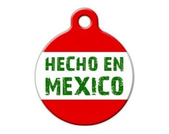 Hencho en Mexico - Made in Mexico Personalized Engraved Pet ID Tag - Custom Pet ID
