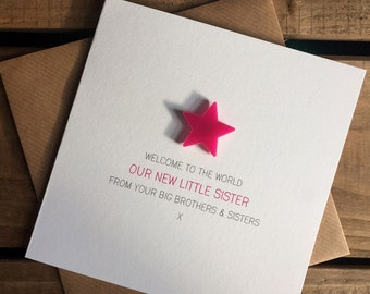 Welcome to the World: Our New Little Sister from your Big Brother(s) and Sister(s) Card with detachable magnet keepsake