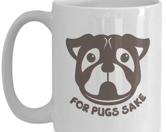 PUG LOVER - For Pugs Sake - Novelty Gift Coffee Mug