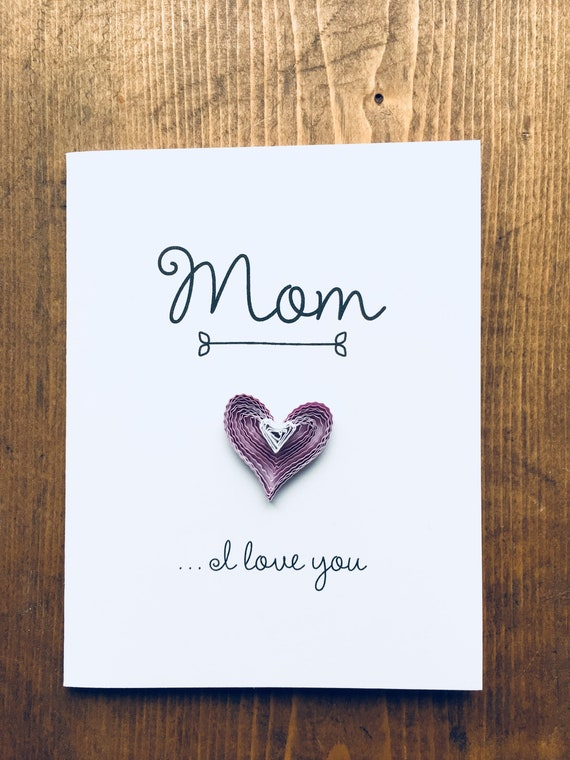Mom...I love you // quilled hearts // greeting card