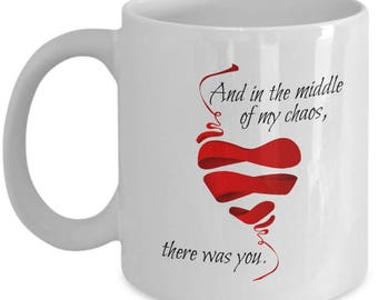 And in the Middle of My Chaos, Romantic Mug, Boyfriend Mug, I Love You Mug, Valentine's Day Mug, Mug for Girlfriend, Happy Valentine's Day