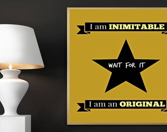 Hamilton Digital Print, Wait For It, Hamilton Musical, Alexander Hamilton, Hamilton Lyrics, I am Inimitable, I am an Original, Broadway Art
