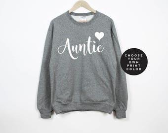 Auntie Sweatshirt, Auntie Sweater, Aunt Sweatshirt, Aunt Sweater, Gift for Aunt, New Aunt Gift, Auntie Shirt, Auntie Top, Aunt Shirt
