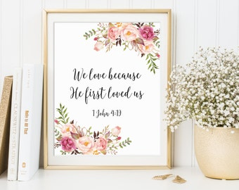 We Love Because He First Loved Us, 1 John 4:19, Bible Verse Quote, Bible Art Print, Scripture Decor, Christian Art Print, Christian Print