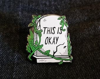 This is Okay Tombstone Enamel Pin
