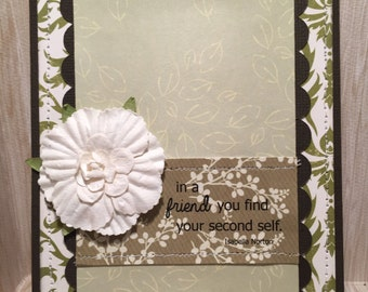 In A Friend You Find Your Second Self Card//Handmade Card