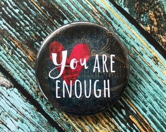 You Are Enough 2.25 inch Button