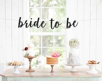 Bride to Be Banner, Wedding Banner, Shower Banner, Bridal Shower Decor, Bachelorette Party, Cursive Banner, Engagement, Party Banner