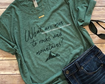 what are men to rocks and mountains, hiker shirt, camping shirt, hiker gift, camping shirt, jane austen shirt, jane austen quote, nature
