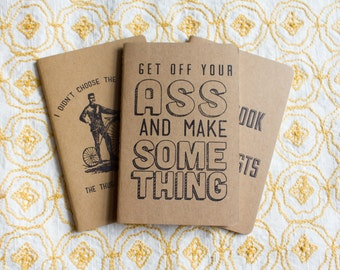 Get Off You Ass and Make Something Notebook Hand Printed Letterpress Cover, Moleskine Pocket Notebook Cahier for To Do Lists
