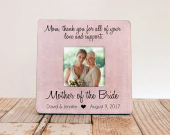 Thank You For All Of Your Love And Support Picture Frame, Mother of the Bride Frame, Mother Thank You Wedding Gift