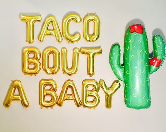 TACO BOUTA BABY Balloons, Taco Bout Twins, Taco Bout Banner, Taco Bout It, Taco Bout A Party, Taco bout a Boy, Baby shower ideas