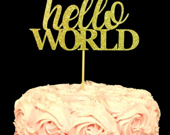 hello world cake topper, hello world theme, baby shower, baby shower cake topper, hello world baby shower decor, cake topper, new baby