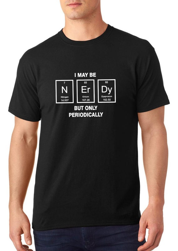 Sale i may be nerdy but only periodically t shirt urtaz Image collections