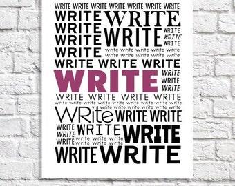 Écrire écrivain impression typographique Word Art création littéraire Motivation affiche Blogger cadeau romancier actuel bureau mur classe Art Decor
