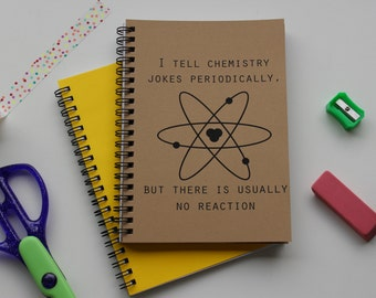 I tell chemistry jokes periodically... -  5 x 7 journal