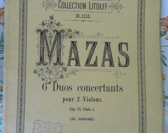 Mazas six duets for violins. Opus 71 Cahier 1 (ONLY THREE DUETS). Collection Litolff No 1158