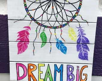 Dream Big Hand Painted Wood Canvas