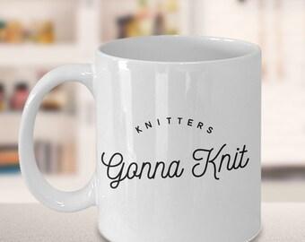 Knitting Mug - Gift for Knitter - Knitters gonna knit Mug