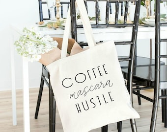 hustle tote bag, cute tote bag, tote bag for women, entrepreneur gift, gift for her, boss babe, boss lady, coffee mascara hustle
