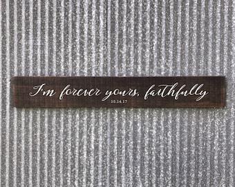 I'm forever yours, faithfully sign | Personalized Wedding Gift | Faithfully Journey Sign | Wedding Date | Journey Lyrics | Wood Pallet Sign