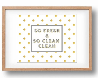 So Fresh and So Clean Clean, Bathroom wall decor, Bathroom wall art, digital laundry wall print, printable art, gold foil bathroom quote